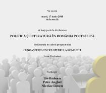 """Dezbatere pe tema """"Politică şi literatură în România postbelică"""""""