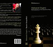 Prof. Ilie Bădescu: Unele scăpări ale lui Dughin la analiza României Mari în Bazele geopoliticii şi viitorul geopolitic al Rusiei