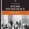 """Noutăţi editoriale: """"Studii sociologice 2004-2014"""""""